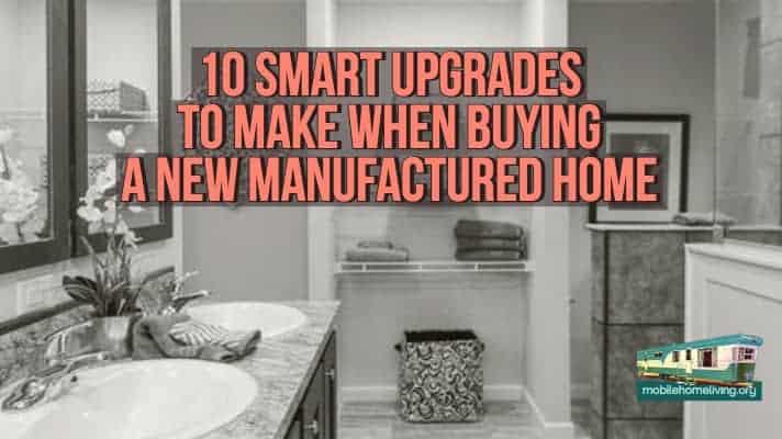 10 Smart Upgrades to Make When Buying a New Manufactured Home (1)