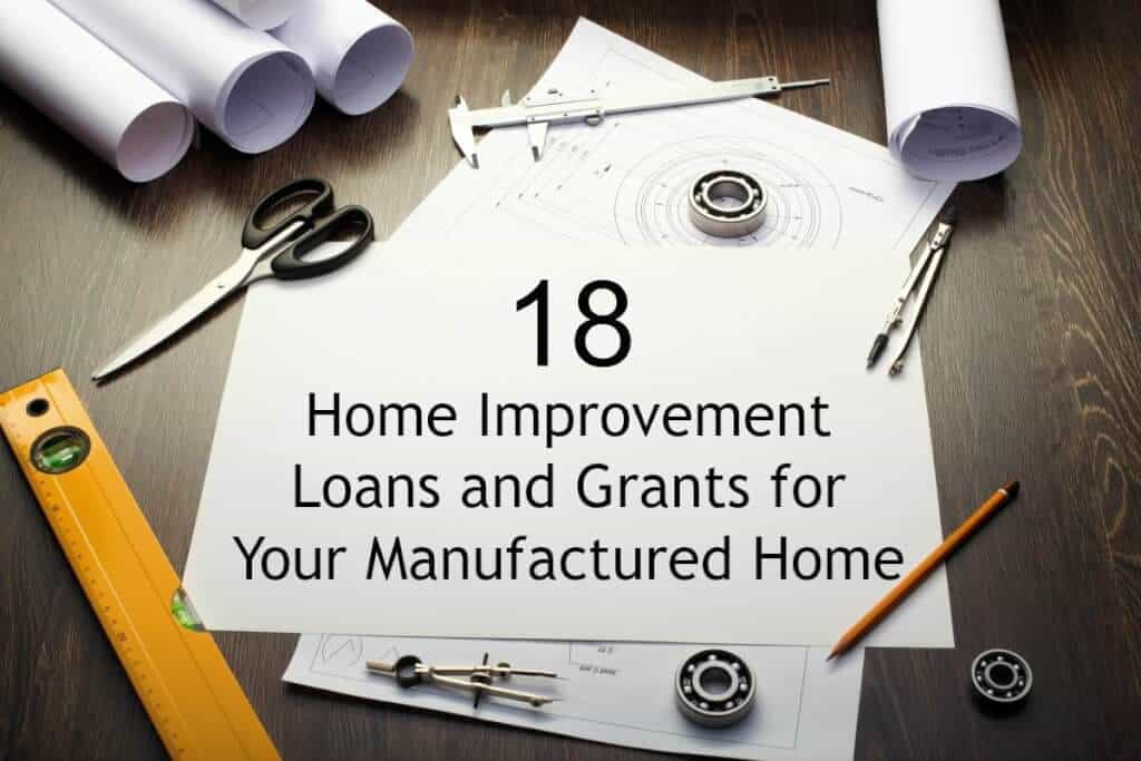 18 Home Improvement Loans and Grants for Your Manufactured Home Remodel