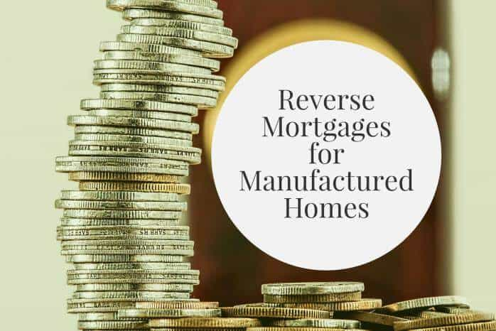 Getting a Reverse Mortgage on a Manufactured Home