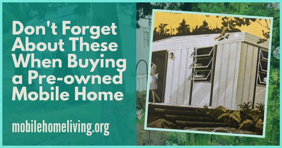 Don't Forget About These When Buying a Pre-owned Mobile Home - post