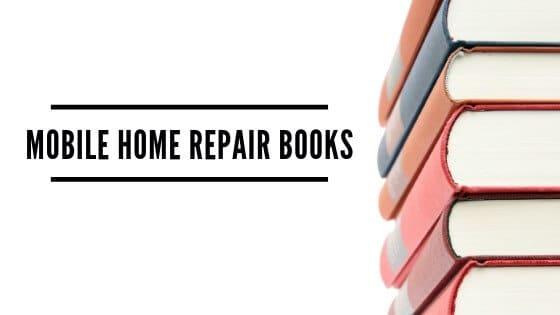 MOBILE HOME REPAIR BOOKS