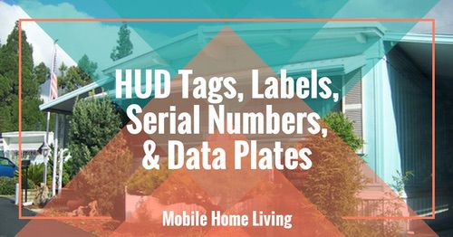 Mobile home hud tags, labels, serial numbers and datas plates