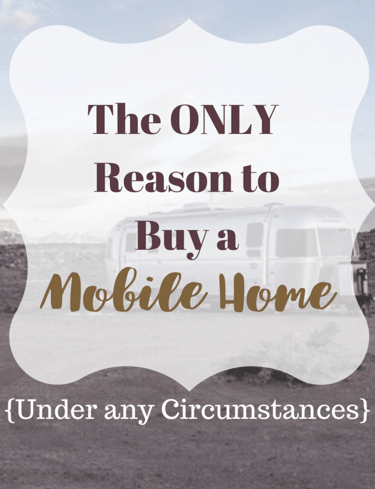 Editorial: The Only Reason to Buy a Mobile Home 1