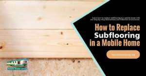 how to replace subflooring in a mobile home