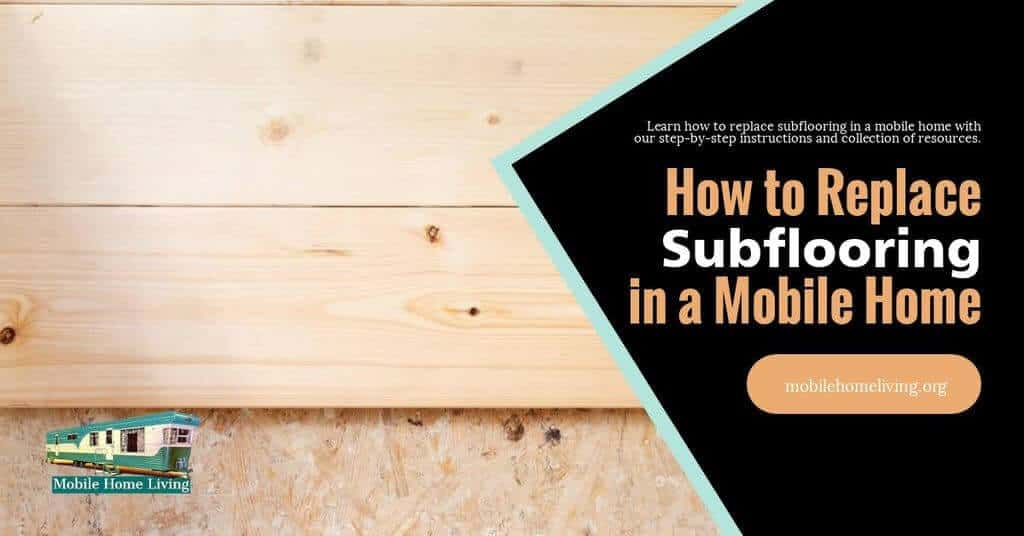 How To Replace Subflooring In A Mobile Home | Mobile Home Living