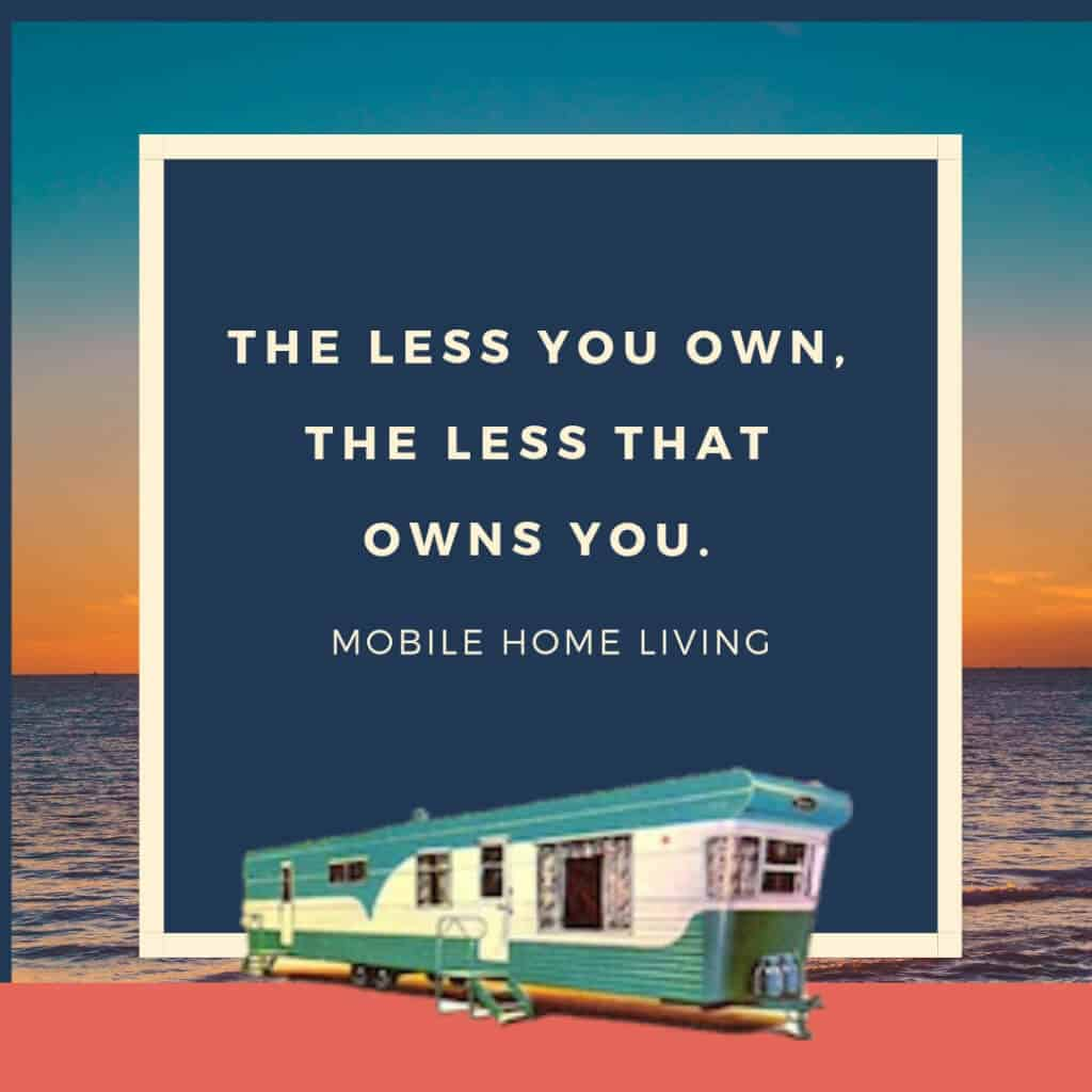 The less you own the less that owns you.