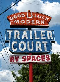 Good Luck Modern Trailer Park 1