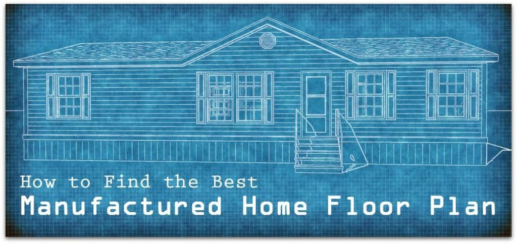 How to Find the Best Manufactured Home Floor Plan 1