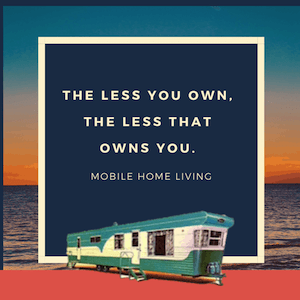 less you own - mobile home living graphic