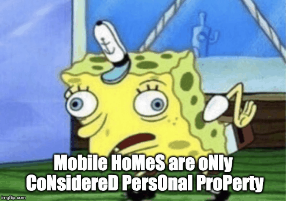 Mobile home are only considered personal property meme