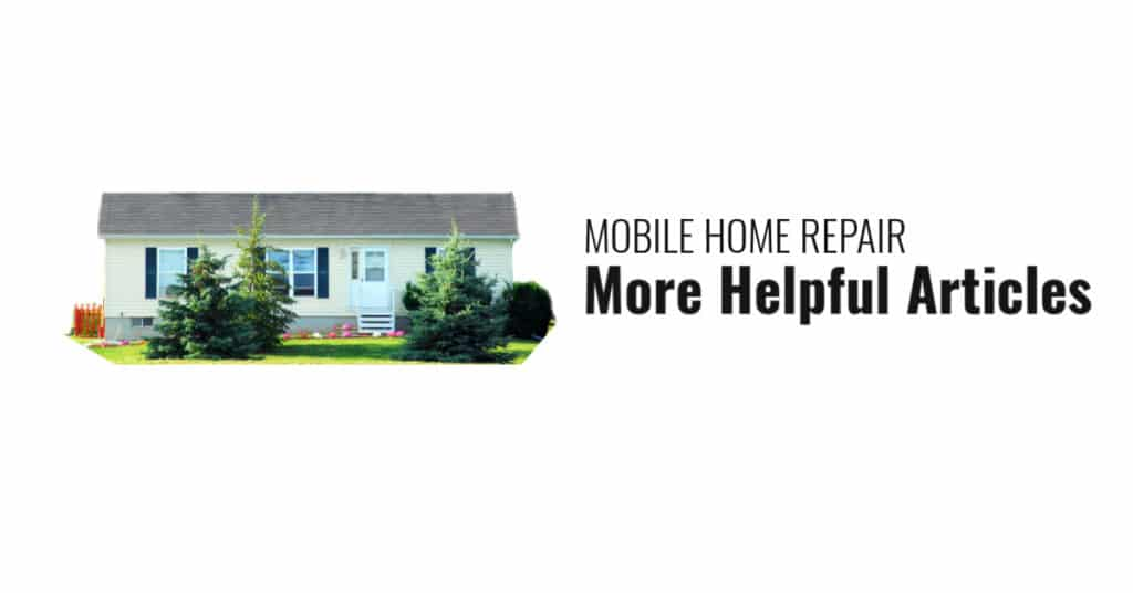 More helpful mobile home repair articles