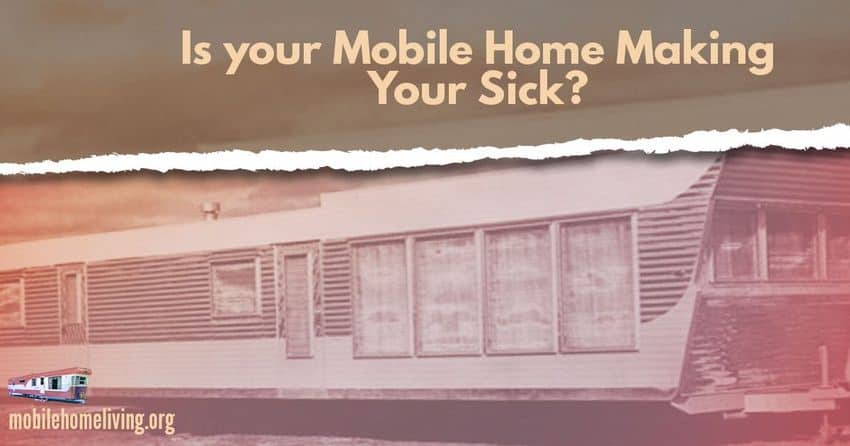 Is your mobile home making you sick?