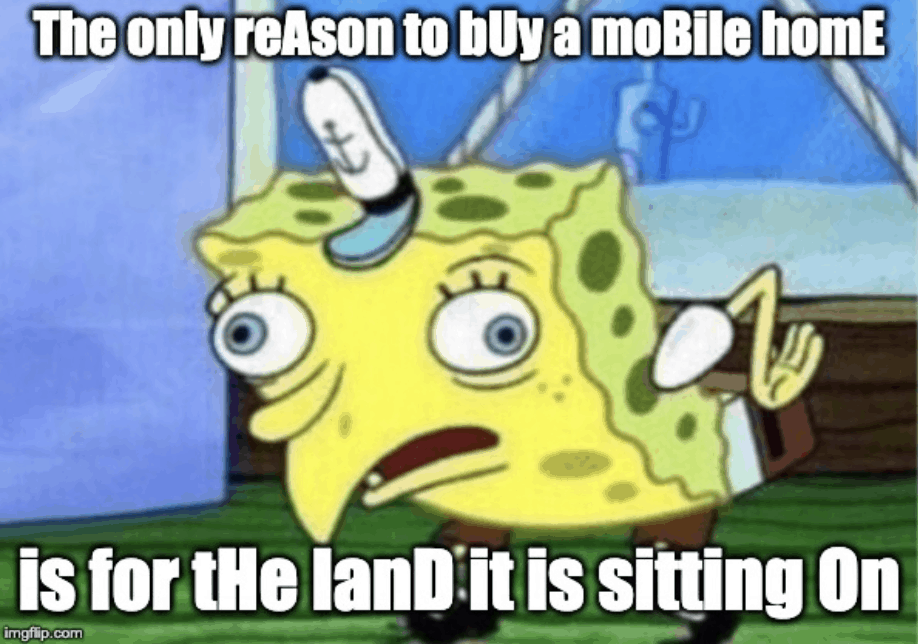 The only reason to buy a mobile home