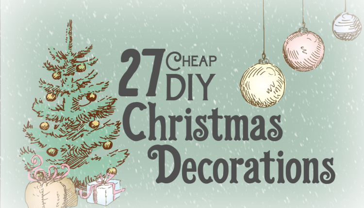 27 Cheap DIY Christmas Decorations | Mobile Home Living