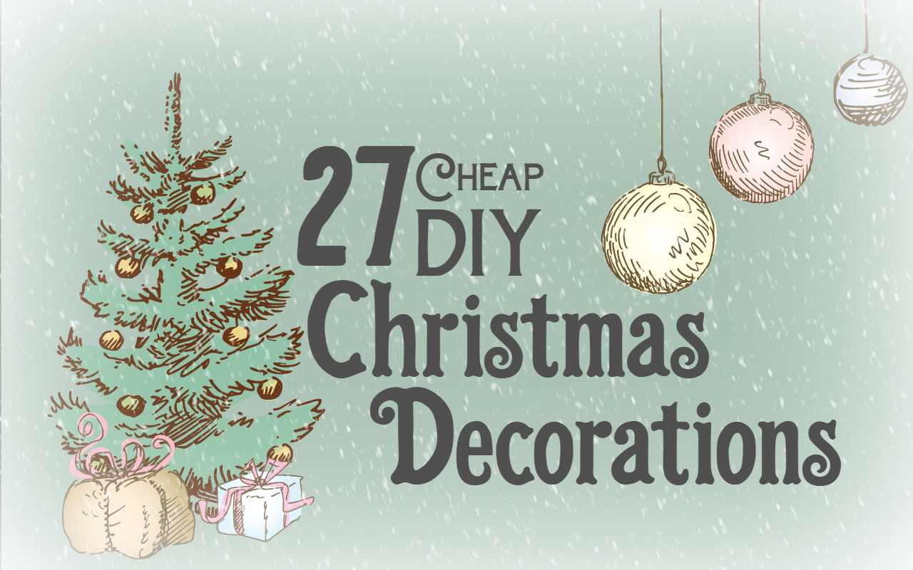 27 cheap diy christmas decorations for Cheap holiday decorations