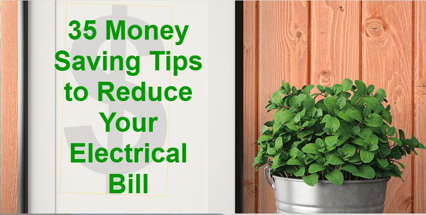 35 Money Saving Tips to Reduce Your Electrical Bill