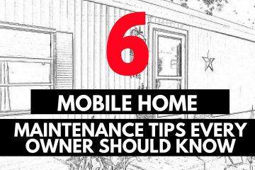 6 Mobile Home Maintenance Tips Every Homeowner Should Know (1)