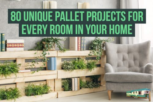 80 unique pallet projects for every room in your home