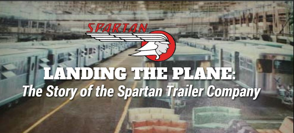 Landing the Plane: The Story of the Spartan Trailer Company
