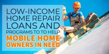 Low-Income Home Repair Loans and Programs to Help Mobile Home Owners in Need