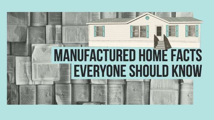 Manufactured Home Facts Everyone Should Know