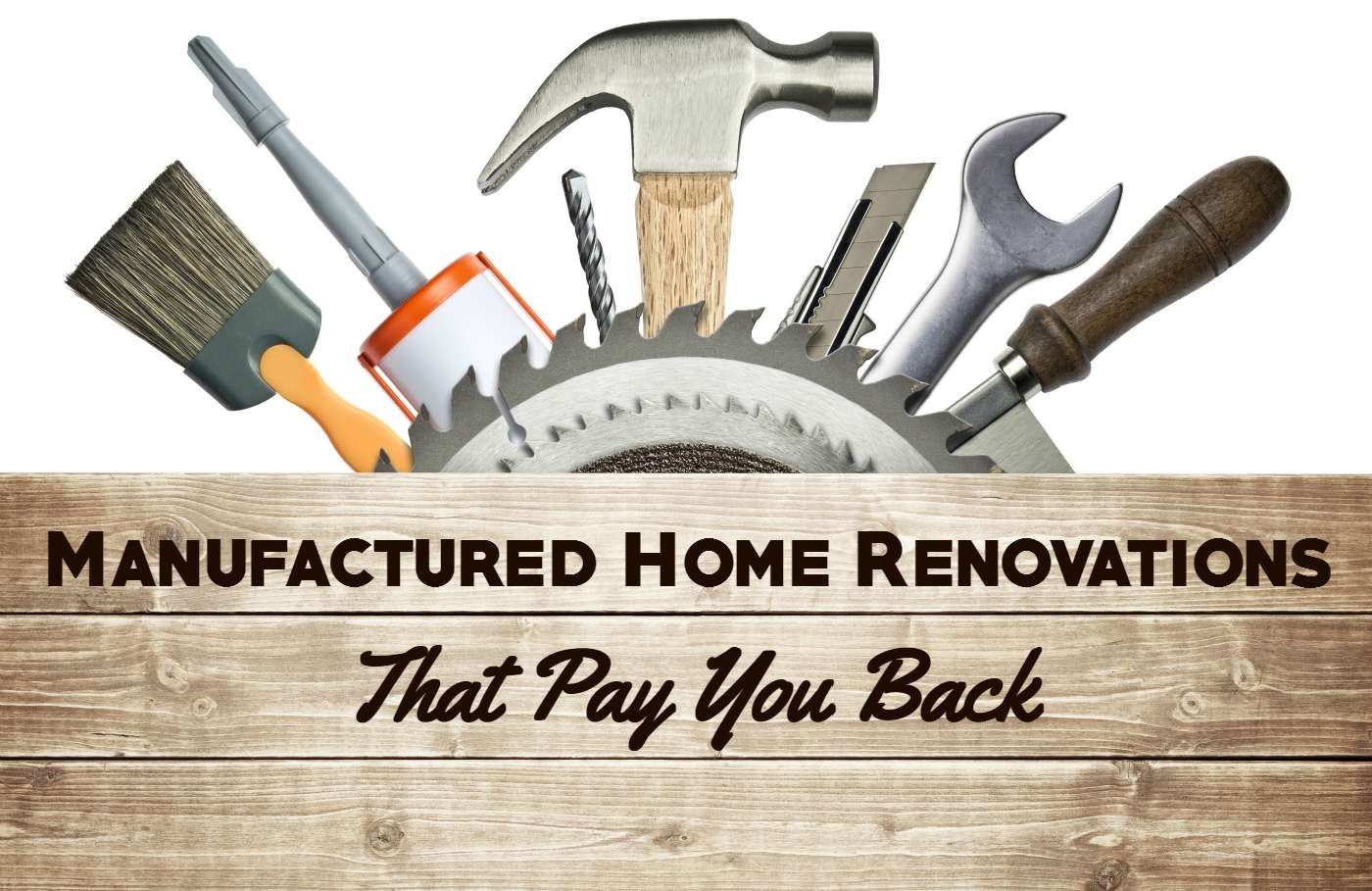 Manufactured Home Renovations That Pay