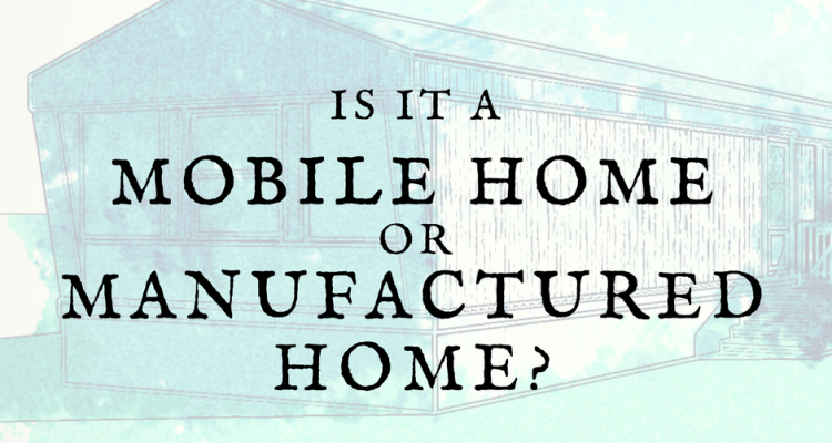Mobile Home or Manufactured Home