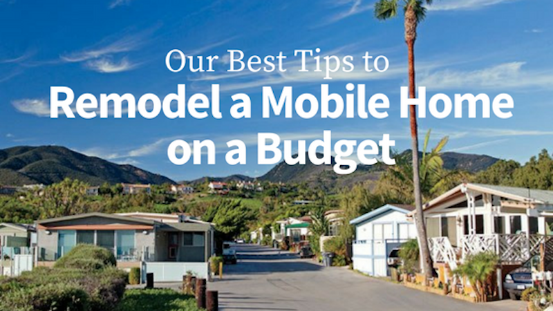 Our Best Tips to Remodel a Mobile Home on a Budget