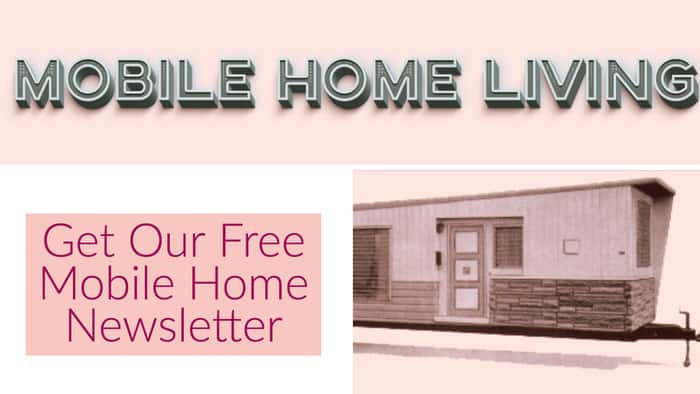 get our free mobile home newsletter