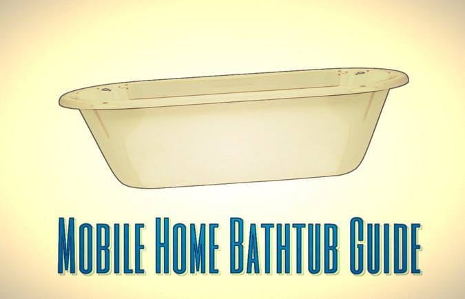 Helpful Tips For Remodeling Your Manufactured Home Bathroom   Mobile Home  Bathtub Guide