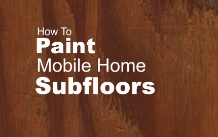 how to paint mobile home subfloors