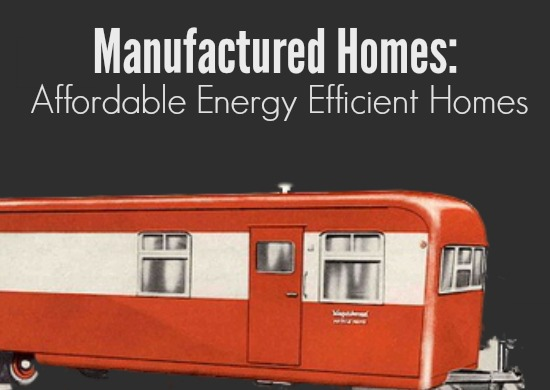 Manufactured homes are earth friendly for Cheap efficient homes