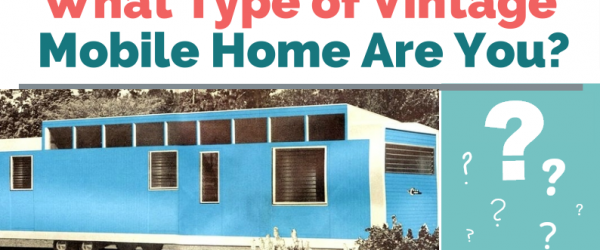 What type of vintage mobile home are you